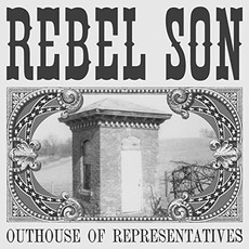 Outhouse Of Representatives mp3 Album by Rebel Son