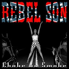 Choke on Smoke mp3 Album by Rebel Son
