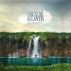 Futurestories mp3 Album by Breathe Atlantis