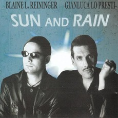 Sun and Rain mp3 Album by Blaine L. Reininger & Gianluca Lo Presti