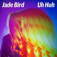 Uh Huh mp3 Single by Jade Bird