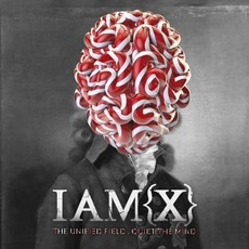 The Unified Field . Quiet the Mind by IAMX