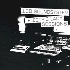 Electric Lady Sessions (Live) by LCD Soundsystem