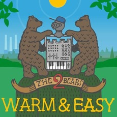Warm & Easy mp3 Single by The 2 Bears