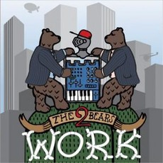 Work mp3 Single by The 2 Bears