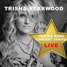 Big Bang Concert Series: Trisha Yearwood (Live) mp3 Live by Trisha Yearwood