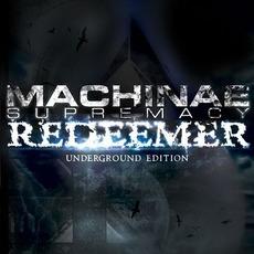 Redeemer (Underground Edition) mp3 Album by Machinae Supremacy