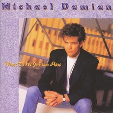 Where Do We Go From Here mp3 Album by Michael Damian