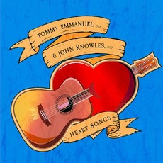 Heart Songs mp3 Album by Tommy Emmanuel & John Knowles