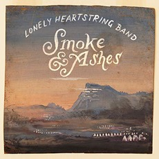 Smoke & Ashes mp3 Album by The Lonely Heartstring Band