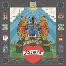 Be Strong (Deluxe Edition) mp3 Album by The 2 Bears