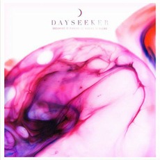 Dreaming Is Sinking /// Waking Is Rising mp3 Album by Dayseeker