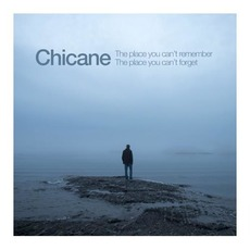 The Place You Can't Remember, The Place You Can't Forget mp3 Album by Chicane