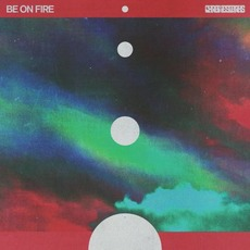 Be On Fire mp3 Album by Chrome Sparks