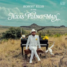 Texas Piano Man mp3 Album by Robert Ellis