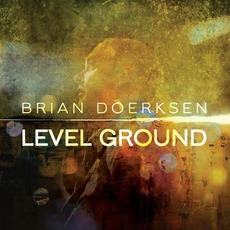 Level Ground mp3 Album by Brian Doerksen