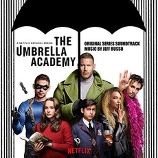 The Umbrella Academy (Original Series Soundtrack) by Jeff Russo