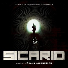 Sicario: Original Motion Picture Soundtrack mp3 Soundtrack by Jóhann Jóhannsson