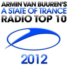 A State of Trance: Radio Top 10 - 2012 mp3 Compilation by Various Artists