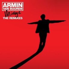 Mirage: The Remixes (Bonus Tracks Edition) mp3 Artist Compilation by Armin Van Buuren