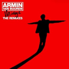 Mirage: The Remixes mp3 Artist Compilation by Armin Van Buuren