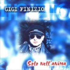 Solo nell'anima mp3 Artist Compilation by Gigi Finizio