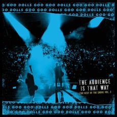The Audience Is That Way: The Rest Of The Show, Vol. 2 mp3 Live by Goo Goo Dolls