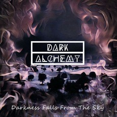 Darkness Falls from the Sky mp3 Album by Dark Alchemy