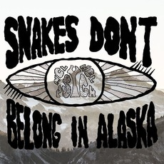 Snakes Don't Belong In Alaska mp3 Album by Snakes Don't Belong In Alaska