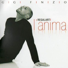 Regalarti L'anima mp3 Album by Gigi Finizio