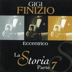 La Storia, Parte 7: Eccentrico mp3 Album by Gigi Finizio