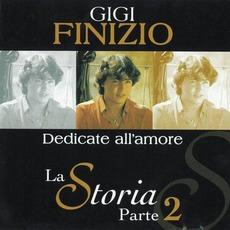 La Storia, Parte 2: Dedicate all'amore mp3 Album by Gigi Finizio
