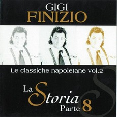 La Storia, Parte 8: Le classiche napoletane vol. 2 mp3 Album by Gigi Finizio