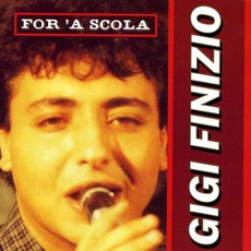 For 'A Scola (Re-Issue) mp3 Album by Gigi Finizio