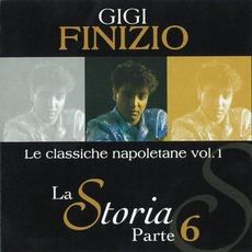 La Storia, Parte 6: Le classiche napoletane vol. 1 mp3 Album by Gigi Finizio