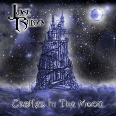 Castles In The Moon mp3 Album by José Rubio