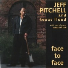 Face to Face mp3 Album by Jeff Pitchell & Texas Flood