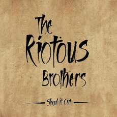 Shout It Out mp3 Album by The Riotous Brothers