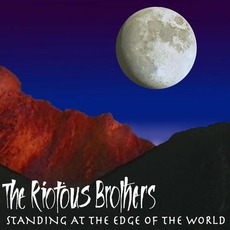 Standing At The Edge Of The World mp3 Album by The Riotous Brothers