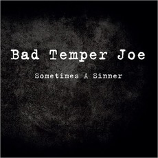 Sometimes A Sinner mp3 Album by Bad Temper Joe