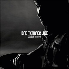 Double Trouble mp3 Album by Bad Temper Joe