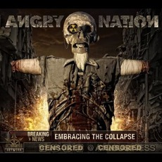 Embracing The Collapse by Angry Nation
