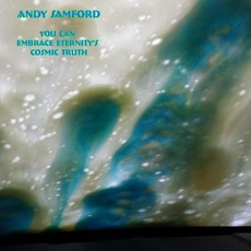 You Can Embrace Eternity's Cosmic Truth by Andy Samford