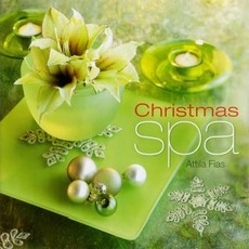 Christmas Spa mp3 Album by Attila Fias