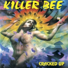 Cracked Up mp3 Album by Killer Bee