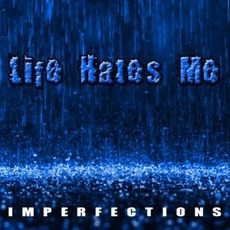 Imperfections mp3 Album by Life Hates Me