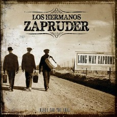 Long Way Zaphome mp3 Album by Los Hermanos Zapruder