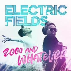 2000 And Whatever mp3 Single by Electric Fields