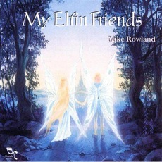 My Elfin Friends mp3 Artist Compilation by Mike Rowland