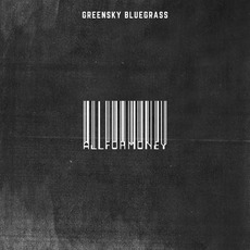 All For Money mp3 Album by Greensky Bluegrass